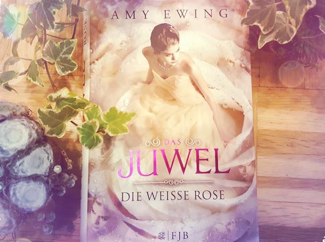 Das Juwel - Die weiße Rose von Amy Ewing